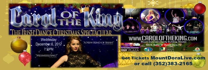 Carol of The King Irish Dance Christmas Spectacular Live in Mount Dora, FL