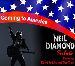 Coming to America - A Tribute to Neil Diamond