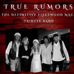 True Rumors - The Definitive Fleetwood Mac Tribute